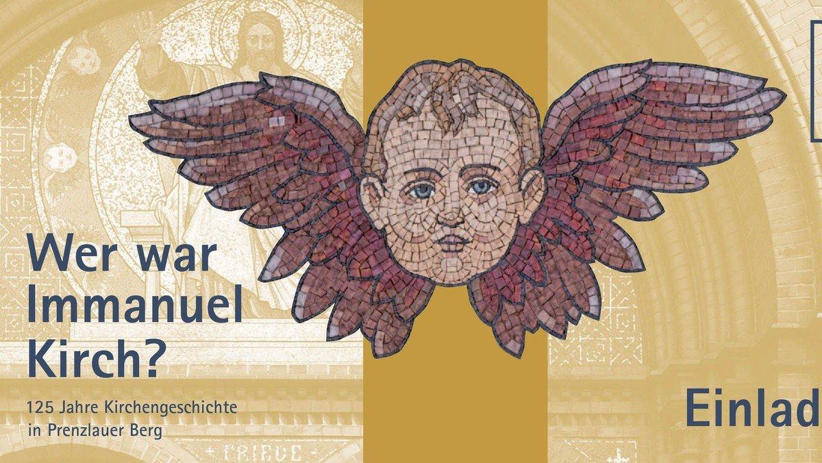 Wer war Immanuel Kirch? – 125 Jahre Kirchengeschichte in Prenzlauer Berg