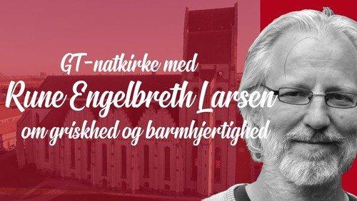 UDSAT: Natkirke med Rune Engelbreth Larsen