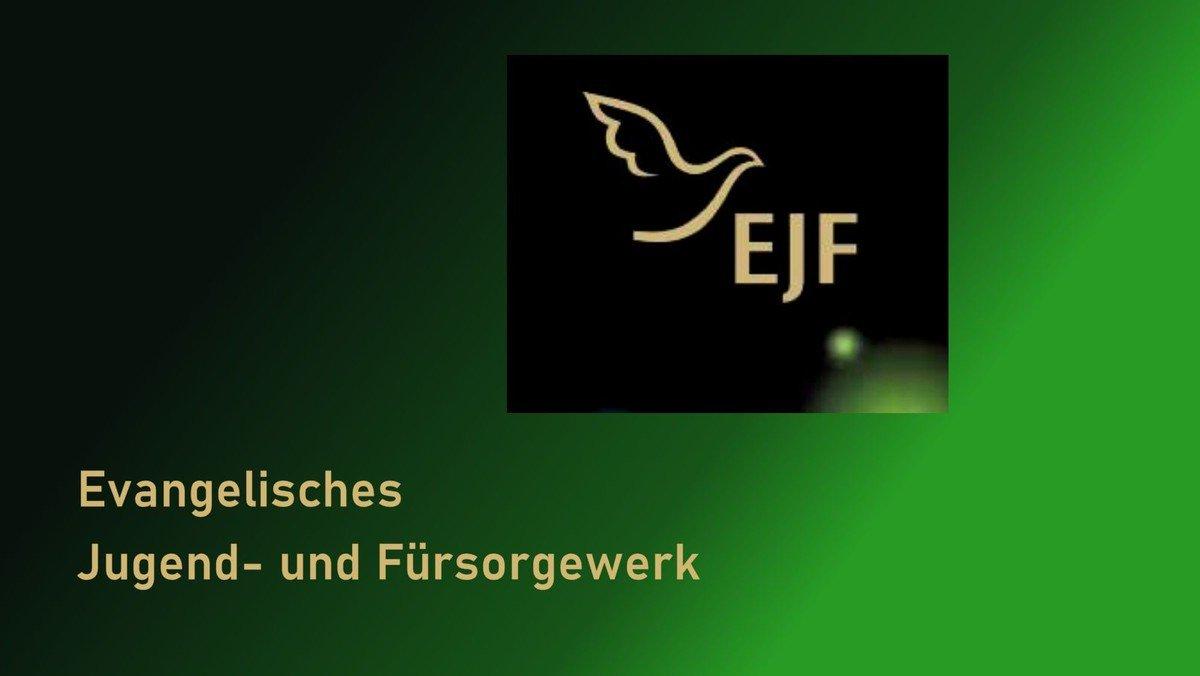 Das Evangelische Jugend- und Fürsorgewerk EJF