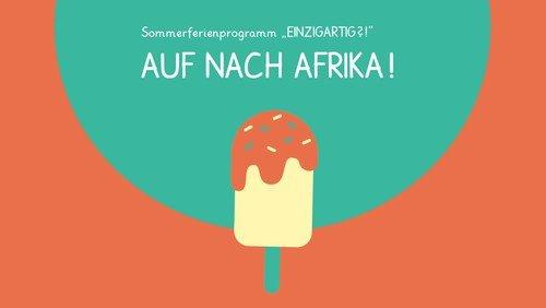 Ferienaktion: Auf nach Afrika!