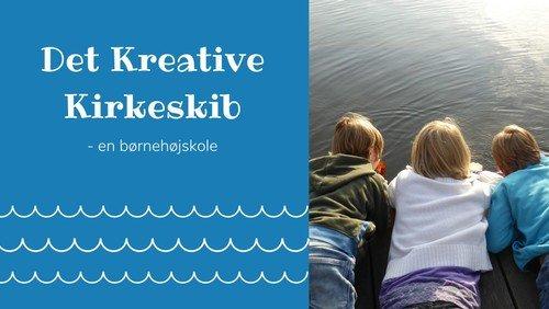 Det kreative kirkeskib - en børnehøjskole