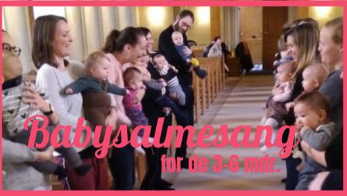 AFLYST: Babysalmesang 3 - 6 mdr.