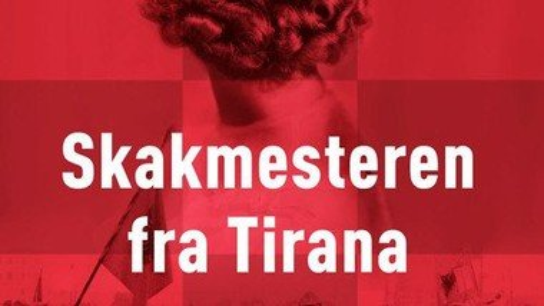 "Eftermiddagsmøde - Roman ""Skakmesteren fra Tirana"""