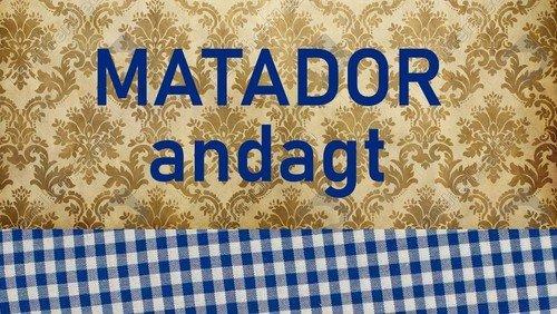 MATADOR andagt