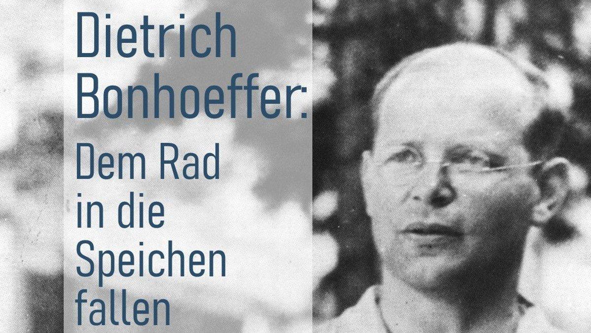 """Offene Kirche mit Ausstellung """"Bonhoeffer. Dem Rad in die Speichen fallen"""""""