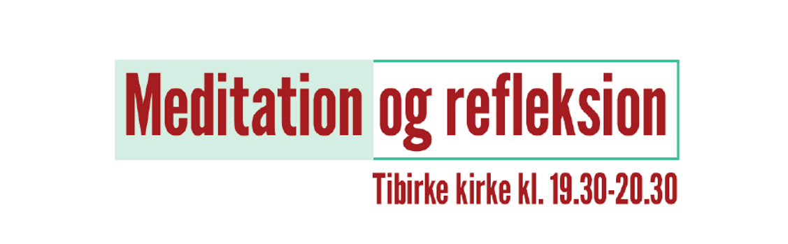 Meditation & Refleksion i Tibirke kirke