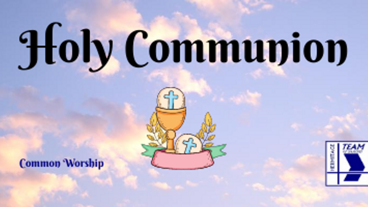 Holy Communion (Common Worship)