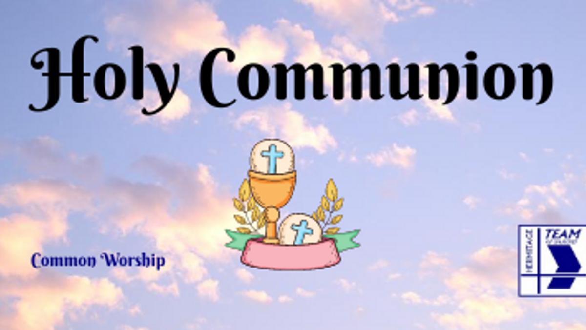 Holy Communion (Common Worship)