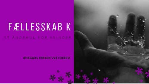 Fællesskab K - et bønsfællesskab for kvinder. Vi mødes i kirkens bedehjørne