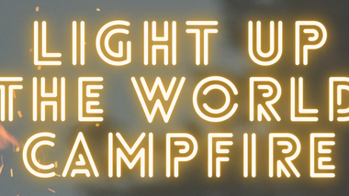 'Light up the World' Campfire