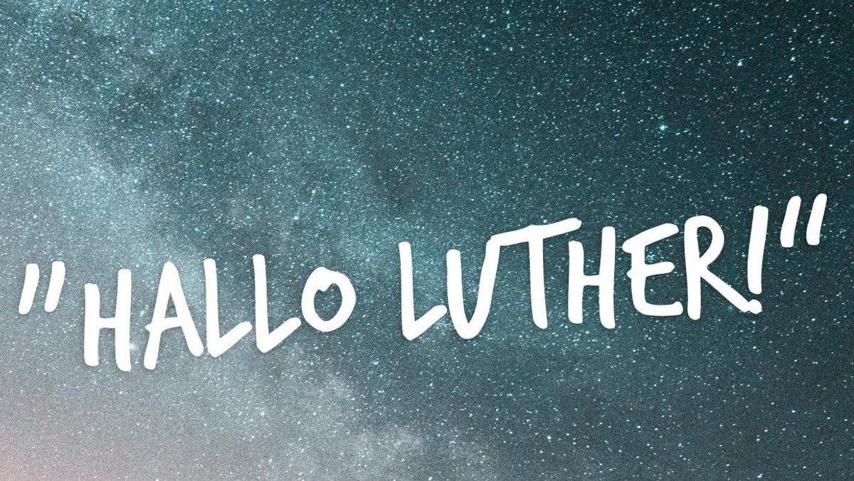 """""""Hallo Luther"""" - Jugendgottesdienst zum Reformationstag mit Vorstellung der neuen Konfirmanden"""