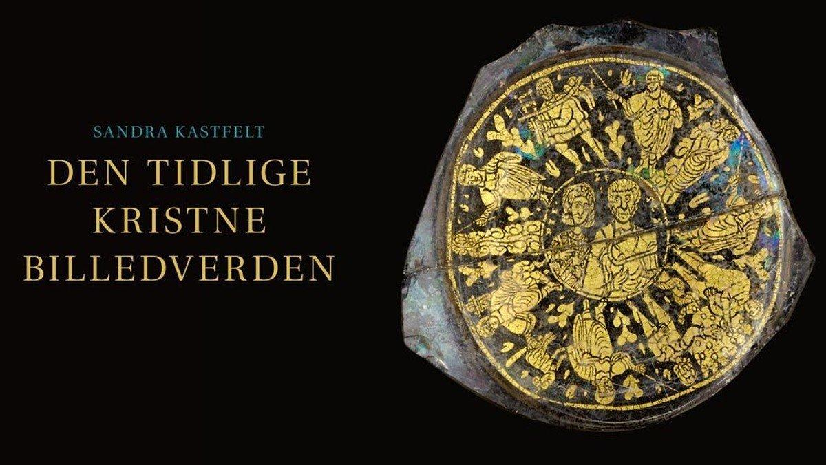 Foredrag om den tidlige kristne billedverden v. Sandra Kastfelt