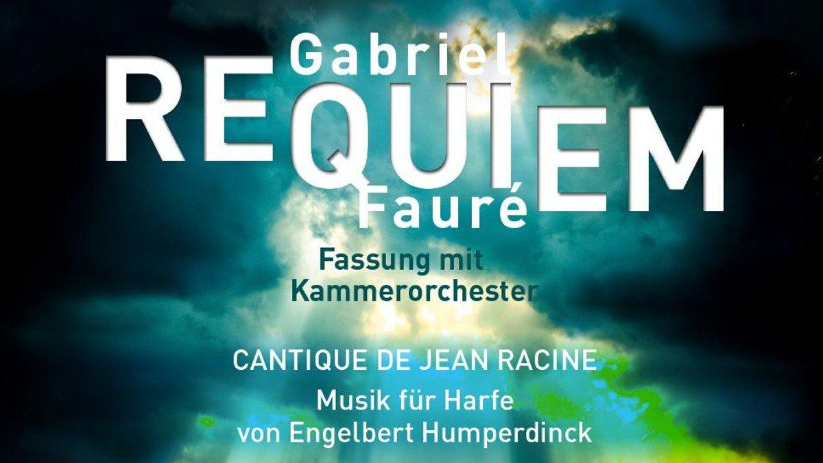 Gabriel Fauré: Requiem - Konzert der Chöre am Dom