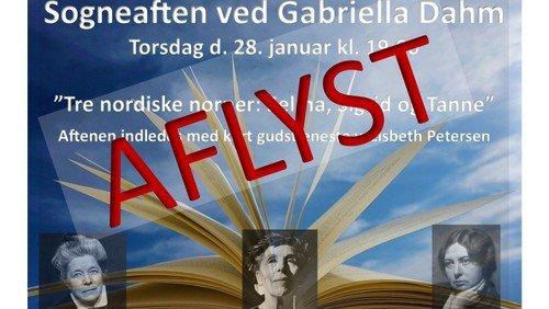 AFLYST!!! Gudstjeneste & Sogneaften omhandlende de tre norner: Selma Lagerlöf, Sigrid Undset og Karen Blixen ved Gabriella Dahm