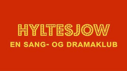 AFLYST Hyltesjow - en sang og dramaklub