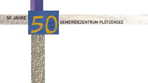 50 Jahre Gemeindezentrum Plötzensee - Festgottesdienst