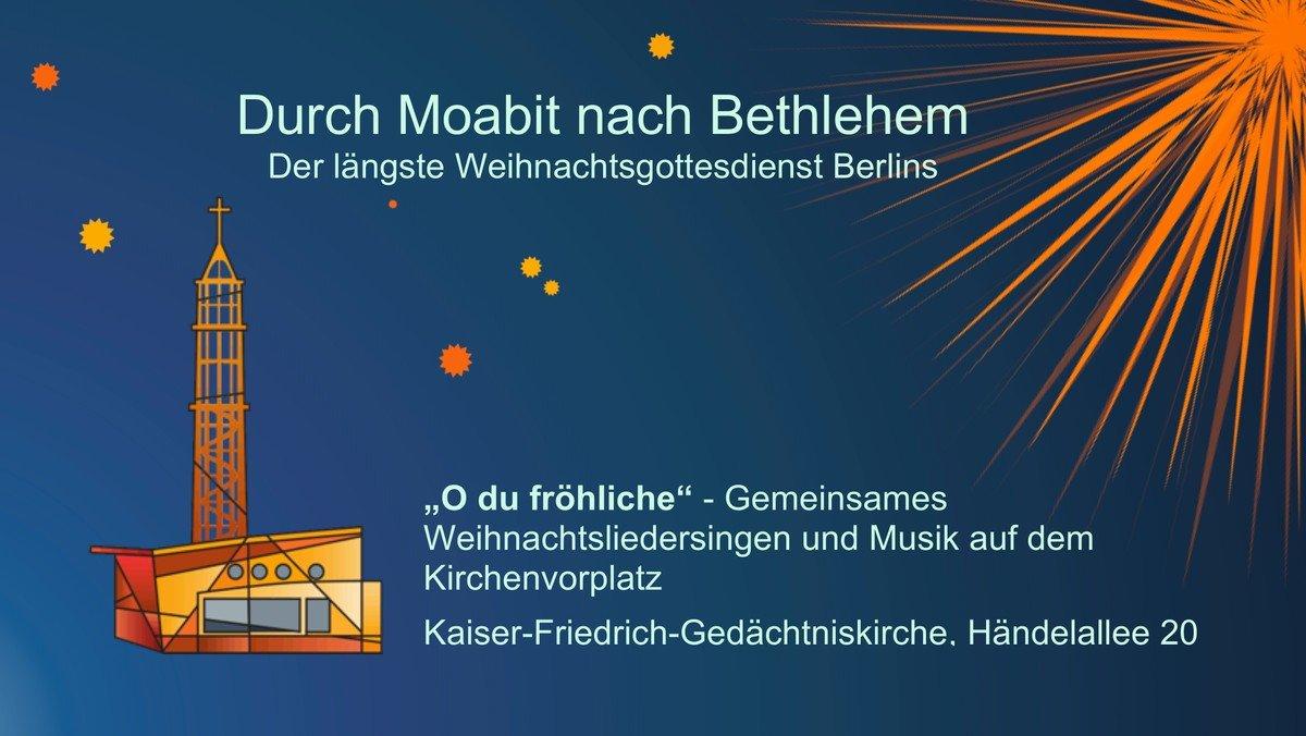 Durch Moabit nach Bethlehem - Der längste Weihnachtsgottesdienst Berlins