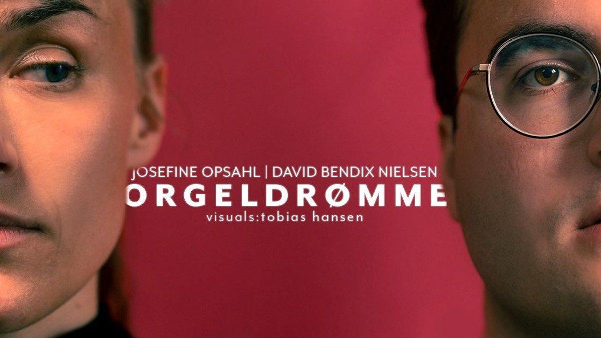 CPH JazzFestival - David Bendix Nielsen & Josefine Opsahl - ORGELDRØMME