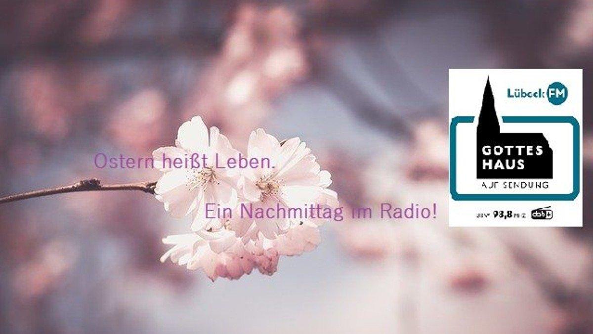Ostern heißt Leben: Ein Nachmittag im Radio