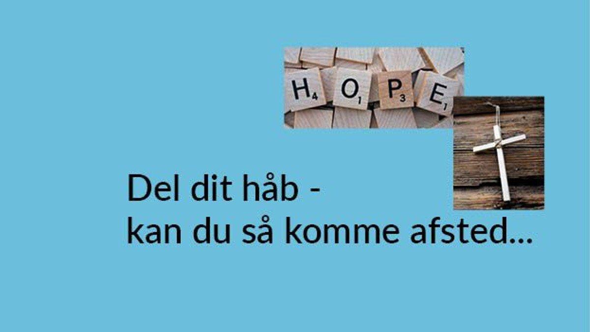 Onsdagsfællesskabet: Del dit håb – kan du så komme afsted…