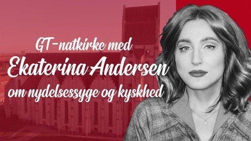 UDSAT: Natkirke med Ekaterina Andersen