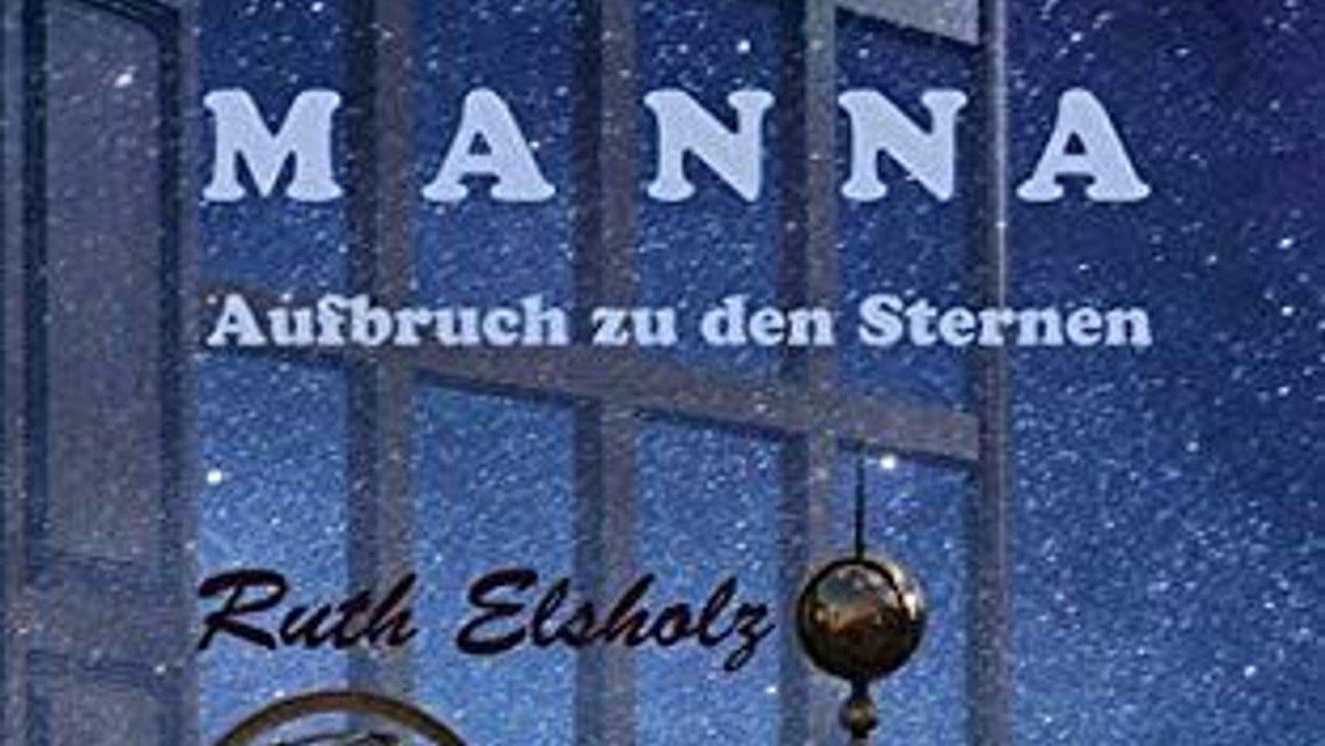 Buchlesung mit Dr. Ruth Elsholz: MANNA - Aufbruch zu den Sternen