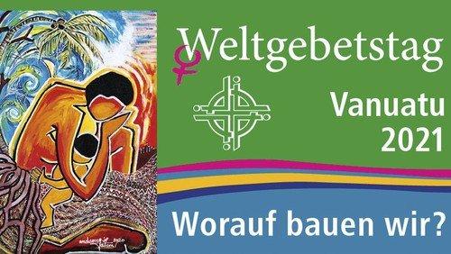 """Video-Gottesdienst und Offene Kirche zum Weltgebetstag aus Vanuatu: """"Worauf bauen wir?"""""""