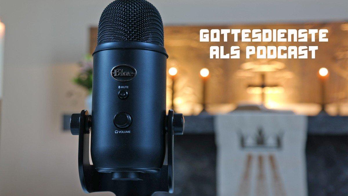 Podcast zum Gottesdienst am Sonntag Exaudi