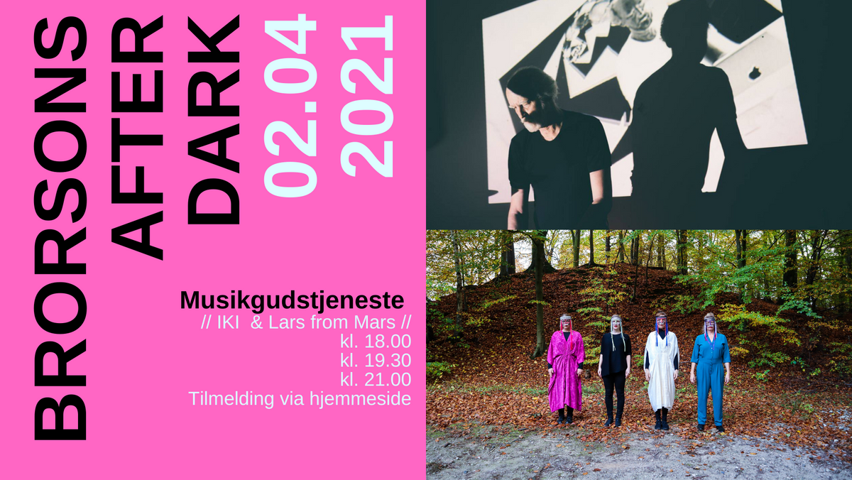 Brorsons After Dark - musikgudstjeneste med IKI og Lars from Mars kl. 19.30