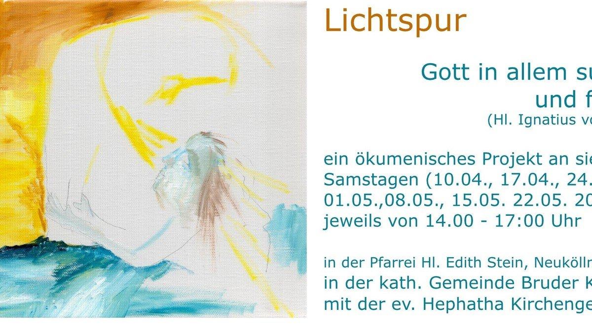 Lichtspur - Gott in allem suchen und finden (Hl. Ignatius von Loyola)