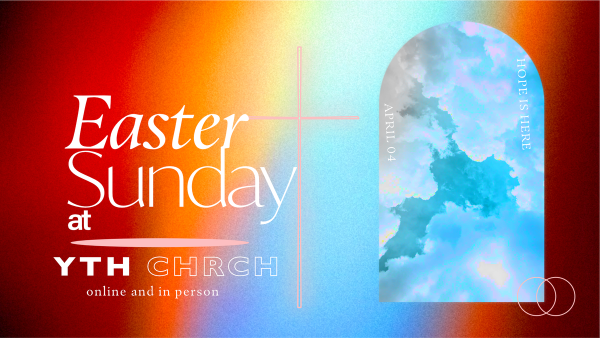 YTH CHRCH on Easter Sunday