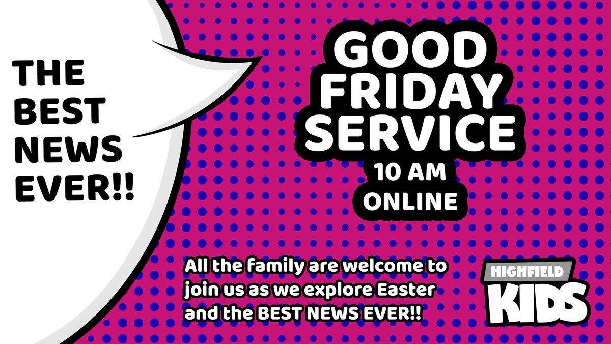 Highfield Kids Good Friday Service