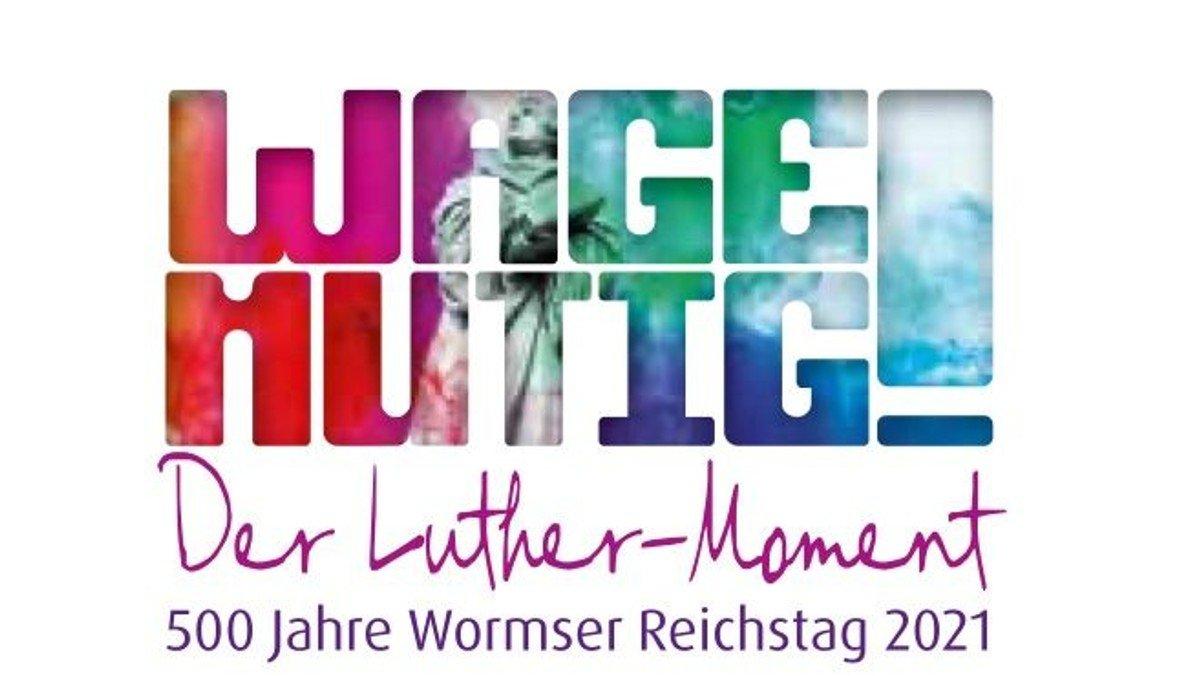 Gottesdienst: Wagemutig! 500 Jahre Luther auf dem Wormser Reichstag