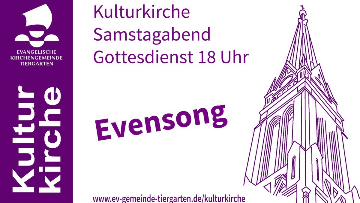 """Gottesdienst Kulturkirche EVENSONG (""""Musik zum Sehen & Hören"""")"""