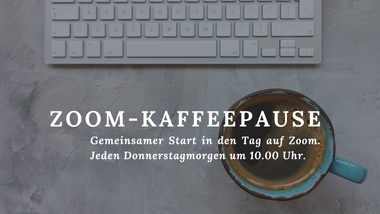 ZOOM-Kaffeepause am Donnerstag