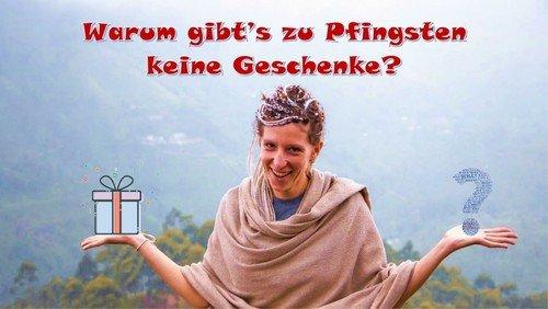 Warum gibt´s zu Pfingsten keine Geschenke?