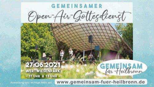 Open Air Gottesdienst - Gemeinsam für Heilbronn 2. Gottesdienst