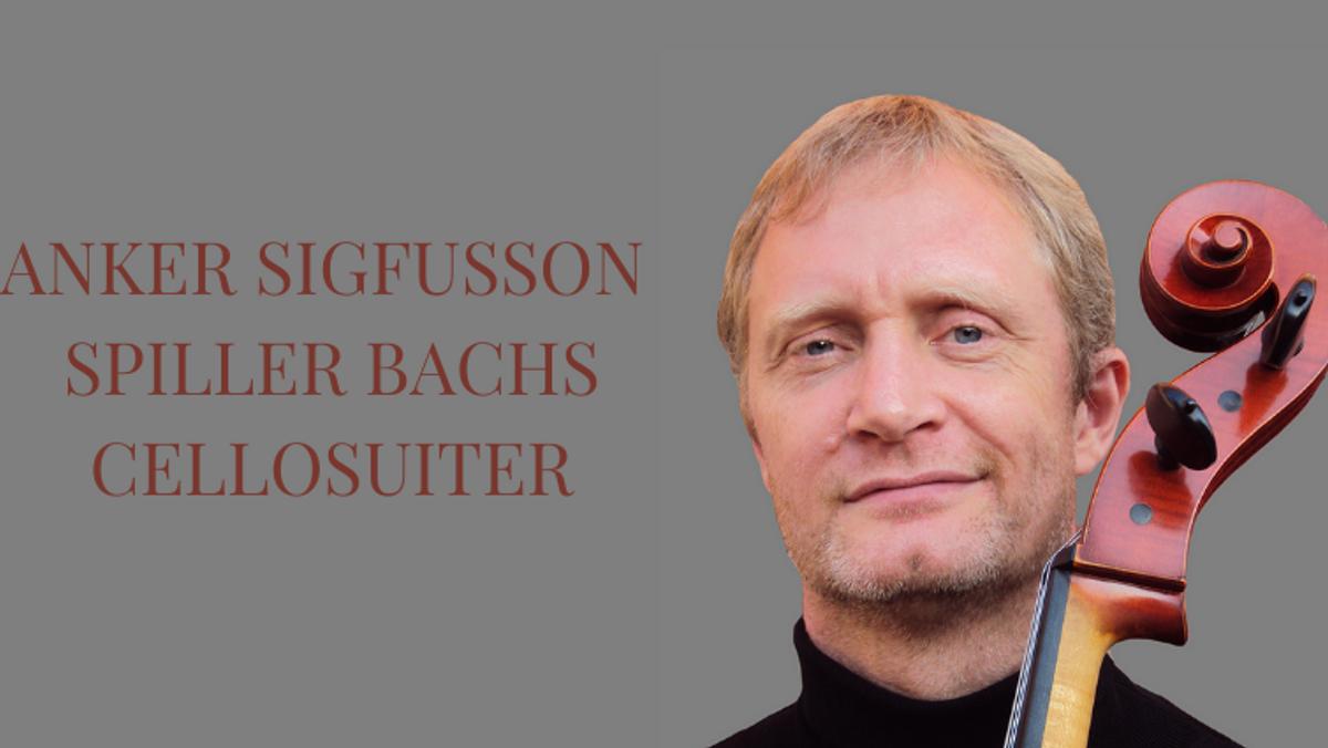 Anker Sigfusson  spiller Bachs cellosuiter