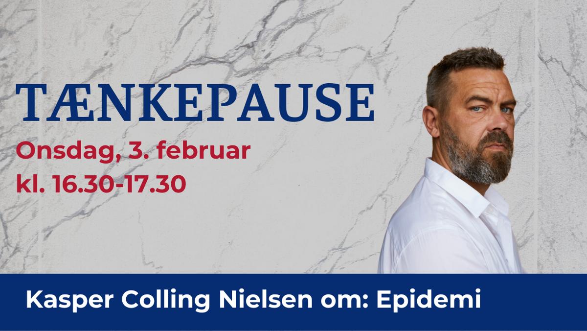 Tænkepause med Kaspar Colling Nielsen - om Epidemi