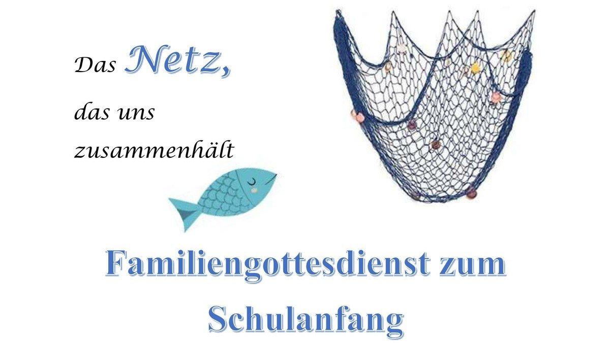 """Familiengottesdienst der Kirchengemeinde Alt-Wittenau zum Schulanfang: """"Das Netz, das uns zusammenhält"""""""