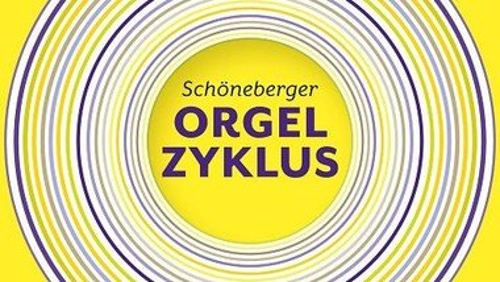 SCHÖNEBERGER ORGELZYKLUS |