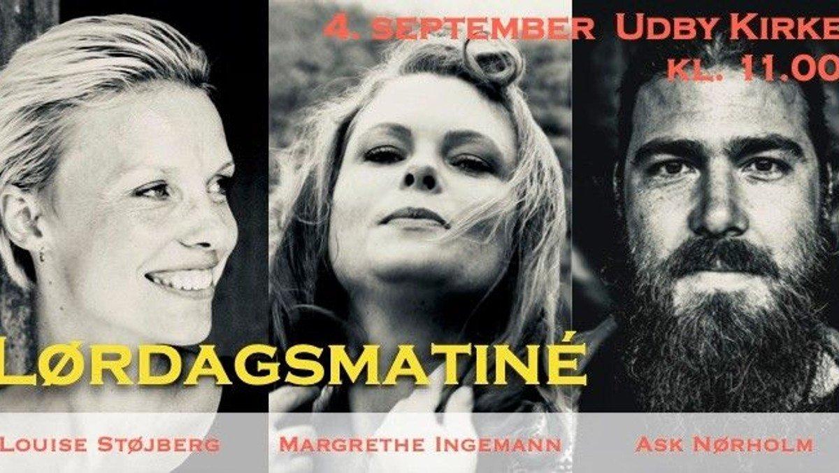 Lørdagsmatiné - Louise Støjberg,  Margrethe Ingemann & Ask Nørholm