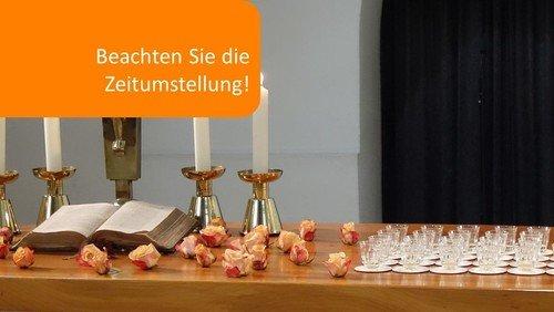 Reformationstag, 22. Sonntag nach Trinitatis,  Abendmahlsgottesdienst (Zeitumstellung!)