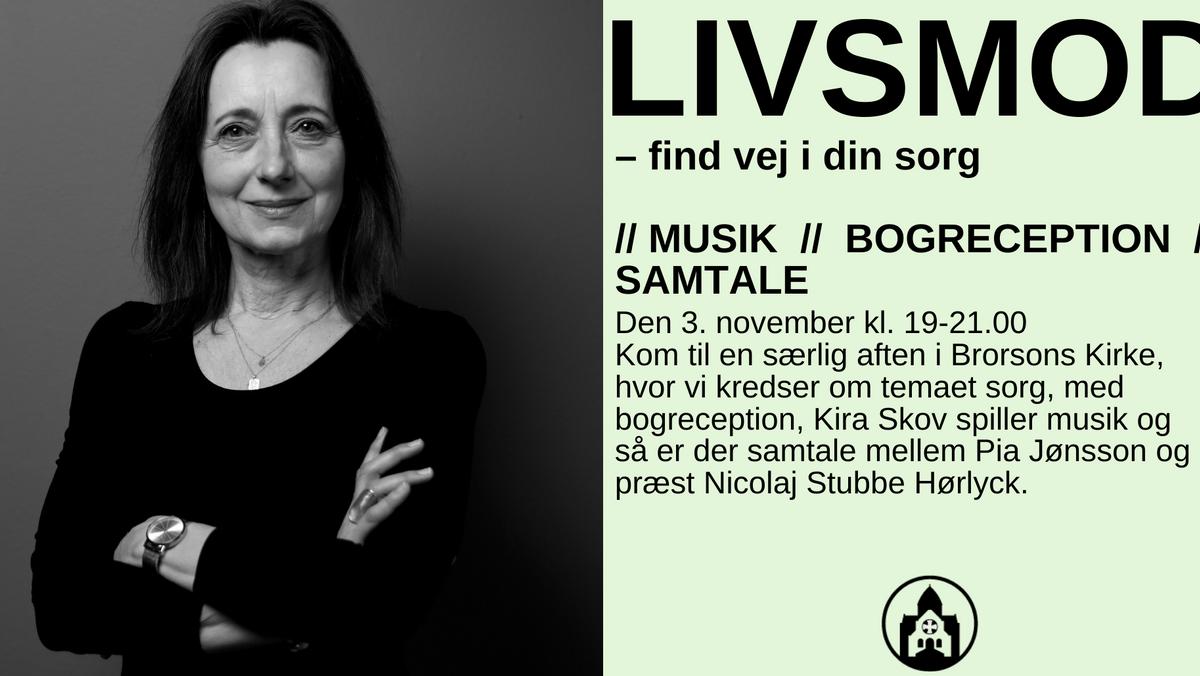 LIVSMOD – find vej i din sorg // MUSIK - KIRA SKOV // BOGRECEPTION // SAMTALE