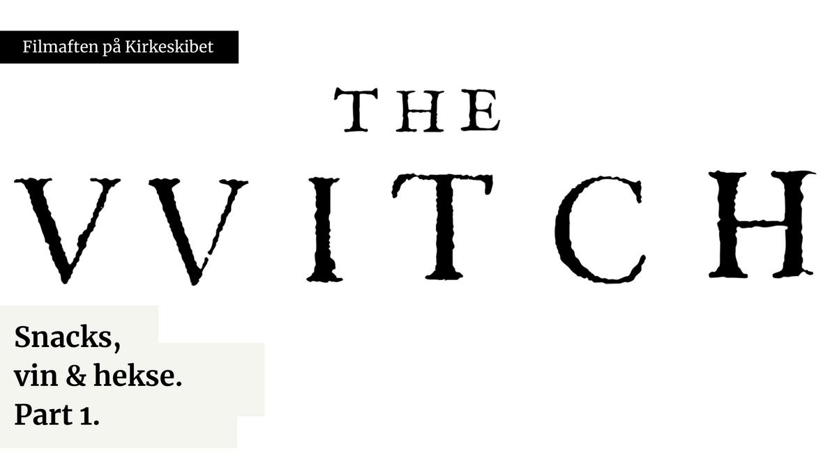 Filmaften på Kirkeskibet: The Witch