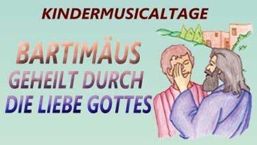 """Kinderminimusical-Projekttage   """"Bartimäus - geheilt durch die Liebe Gottes"""""""