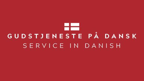 Gudstjeneste på dansk - with childrens hour