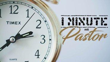 Eine Minute mit Pastor